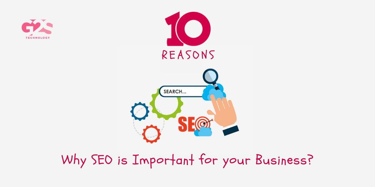 10 Reasons Why SEO is Important for your Business