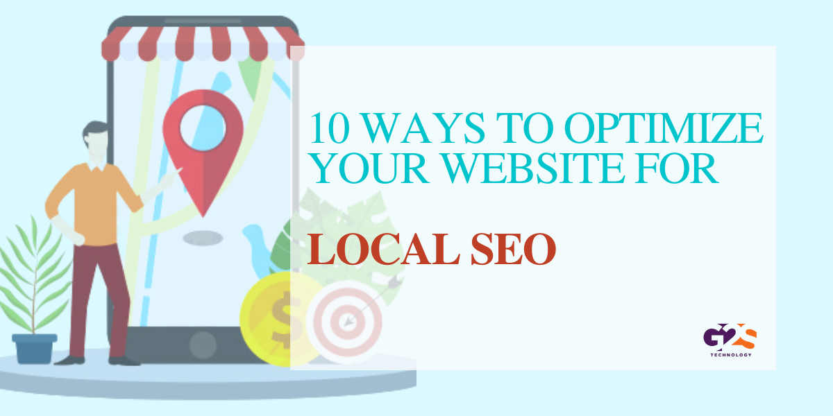 10 WAYS TO OPTIMIZE YOUR WEBSITE FOR LOCAL SEO