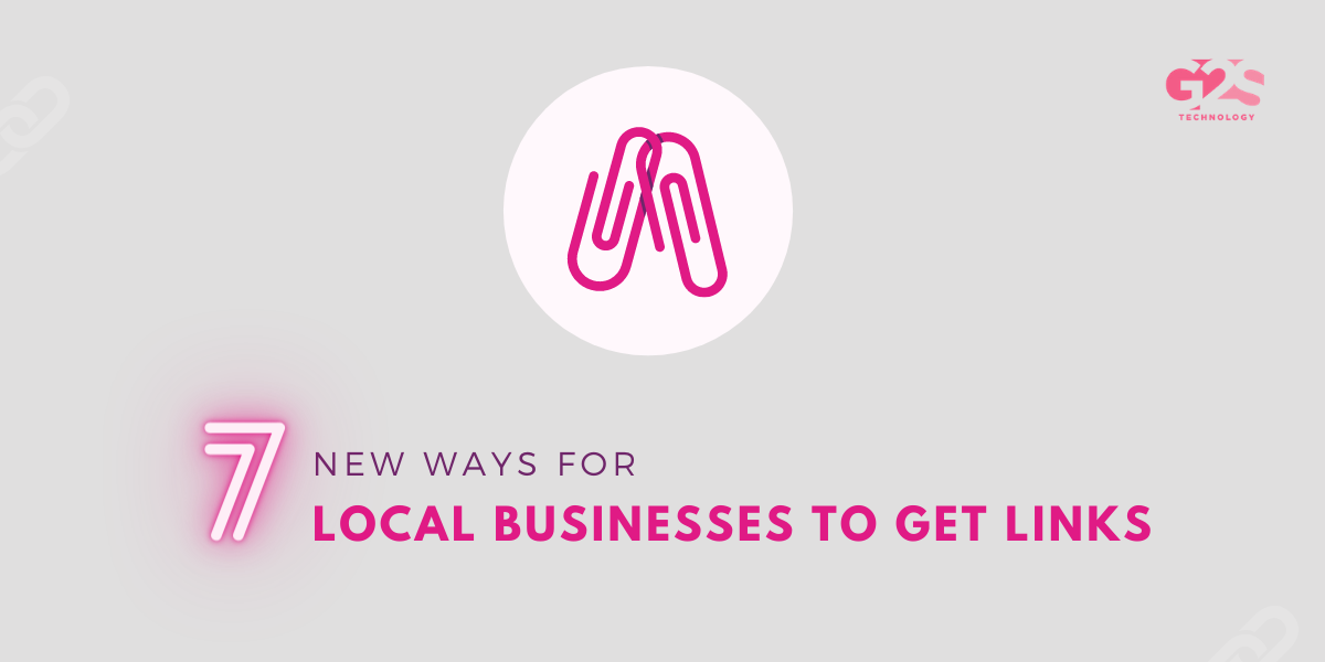 7 New Ways for Local Businesses to Get Links