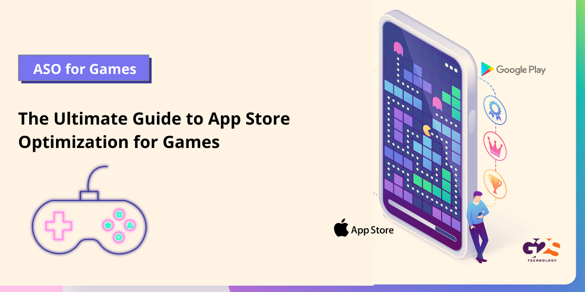The Ultimate Guide to App Store Optimization for Games