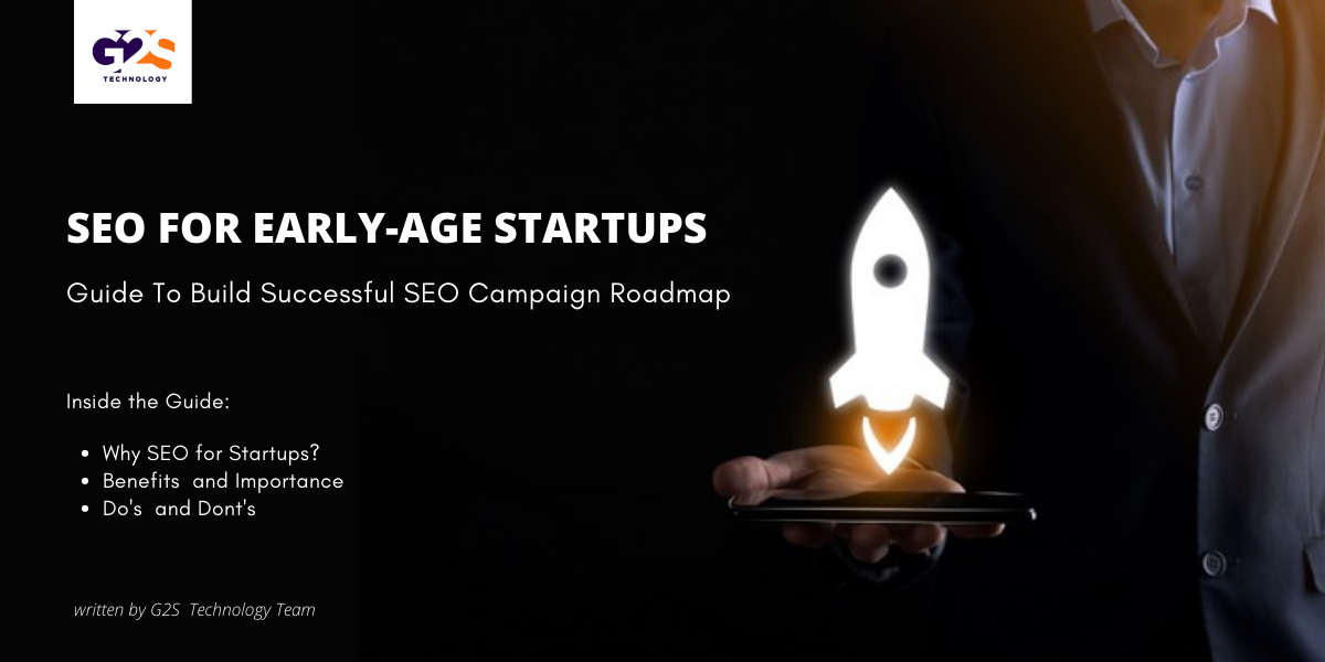 SEO for Early-Age Startups: Guide To Build Successful SEO Campaign Roadmap